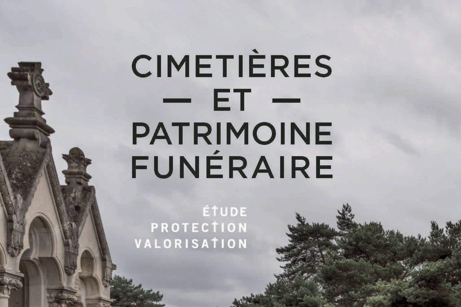« Cimetières et patrimoine funéraire. Étude, protection, valorisation » par le Ministère de la Culture